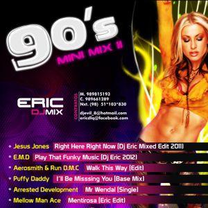 Eric DLQ- 90`s Mini Mix II