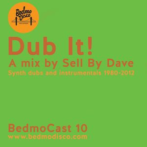Dub It! [mix for BedmoCast series]