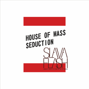 House of Mass Seduction@Slava Flash In Da Mix 2015