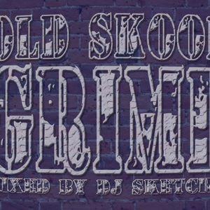 Sketch'E - Old Skool Grime Mix