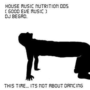House Music Nutrition 005 (Good Eve Music)- Dj Begad