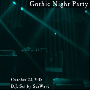 Gothic Night Party - October 23, 2015 - Opening & party sets by D.J. SeaWave