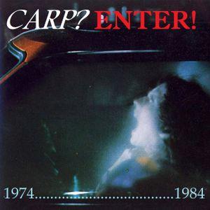 Carp? Enter! 1974-1984