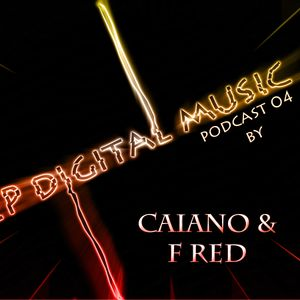 Caiano & F Red - EP Digital Music podcast 04