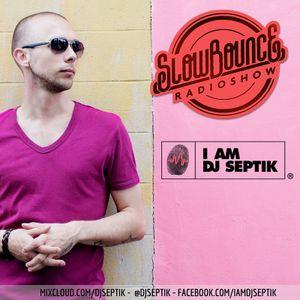 SlowBounce Radio #218 with Dj Septik - Future Dancehall, Tropical Bass