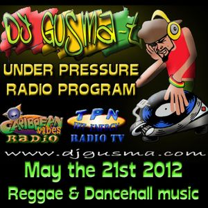 UNDER PRESSURE Reggae Radio Program (may the 21st)