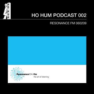HOHUMPODCAST 002 Blue Rose Code @ Resonance FM