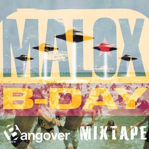 BANGOVER Mixtape for Malox B-Day [FREE DL]