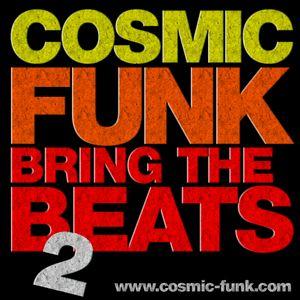 COSMIC FUNK - Bring The Beats #2