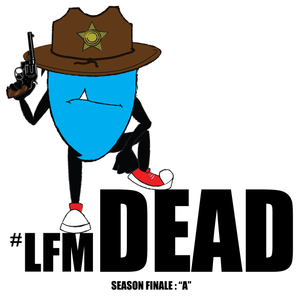 "Lil Furry Monster Presents, LFM Dead: Episode #13 ""A"""