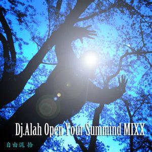 Dj.Alah - Open Your Summind MIXX -自由混 拾
