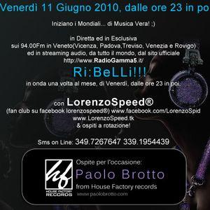 LORENZOSPEED presents RiBELLi Venerdi 11 Giugno 2010 with PAOLO BROTTO
