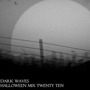 Dark Waves: Halloween Mix Twentyten