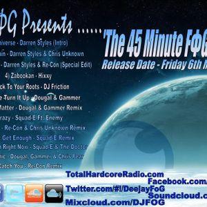 DJ-FΦG Presents 'The 45 Minute FΦG-Cast' Vol 1