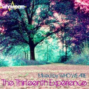 The Thirteenth Experience - Mixed by Who We Are