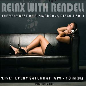 relax with rendell on traxfm and rendellradio 09-07-16