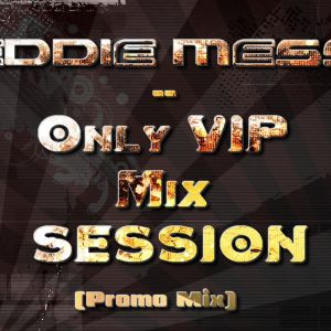 Eddie Mess - Only VIP Mix Session(2011_April_02)