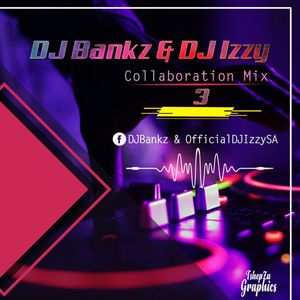 DJ Bankz & DJ Izzy - Collaboration Mix 3 by Official DJ