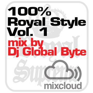 100% Royal Style Vol.1 - Mix by Dj Global Byte