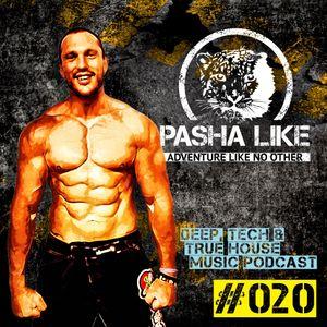 #020 Deep, Tech & True House Music Podcast by Pasha Like