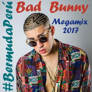 BAD BUNNY MEGAMIX 2017