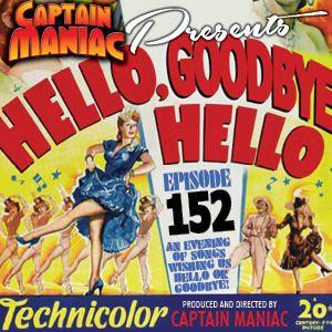 Episode 152 / Hello, Goodbye, Hello