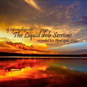 The Liquid DNB Sessions - Recorded Live April 15th, 2012