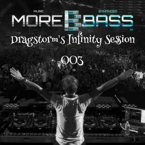 Dragstorm's Infinity Session 003 (www.morebass.com)