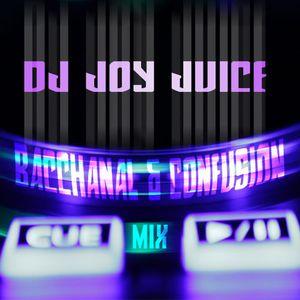 Dj Joy Juice - Bacchanal and Confusion Mix 1 2K13