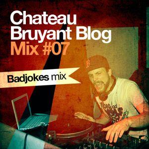 Badjokes - Chateau Bruyant Blog Mix #7