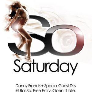So Saturday at Bar So - Early Doors November 2012 Mix (danny francis)