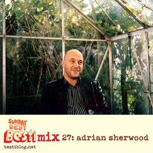 Bestimix 27: Adrian Sherwood