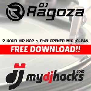 DJ Ragoza - 2 Hour Hip Hop & R&B Opener (Free Download At Mydjhacks.com) (Clean)
