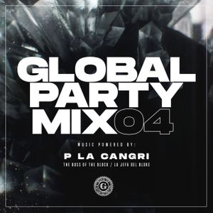 Global Party Mix #04 Powered by P La Cangri