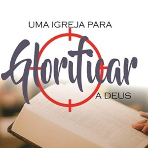 Uma igreja para glorificar a Deus - Pr Ruben Nazareth dos Santos 19/02/2017