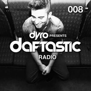 Dyro - Daftastic Radio 008.