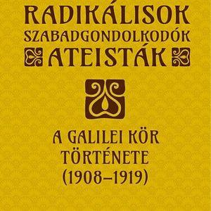 Régen minden jobb volt (2017. június 2.) - A Galilei Kör (1908-1919) története
