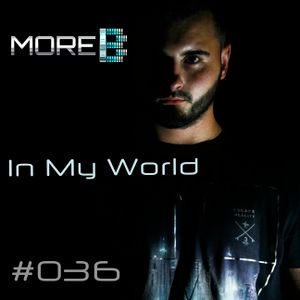 "E-RoSS ""In My World"" #036 Live on MORE BASS Radio (www.morebass.com)"