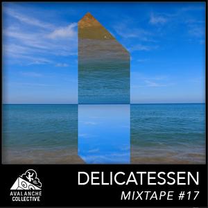Avalanche Collective : Delicatessen - Mixtape #17