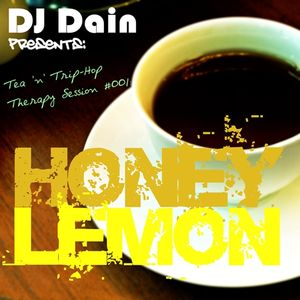 DJ Dain Presents: Tea 'n' Trip-Hop Therapy Session #001: Honey Lemon