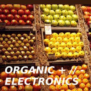 Organic + // - Electronics