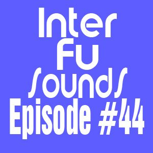 Interfusounds Episode 44 (July 17 2011)