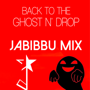 Back To The Ghost N' Drop (Jabibbu Mix)