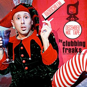 Clubbing Freaks - Mixtape for Radiochillin -  December 2013