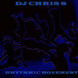 DJ CHRIS S - Rhythmic Movements
