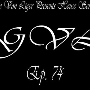 George Von Liger Presents House Sensations Ep. 74