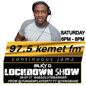 08-07-17 - LOCKDOWN SHOW - DJ SILKY D - #ABSOLUTEBANGER FROM @YUNGENPLAYDIRTY FT @YXNGBANE