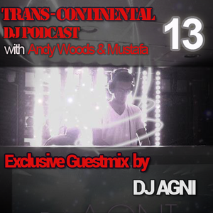 TRANS CONTINENTAL PODCAST 13 - Guestmix with DJ AGNI