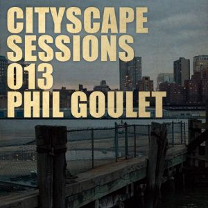 Cityscape Sessions 013: Phil Goulet