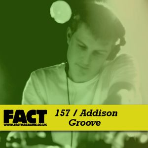 FACT Mix 157: Addison Groove